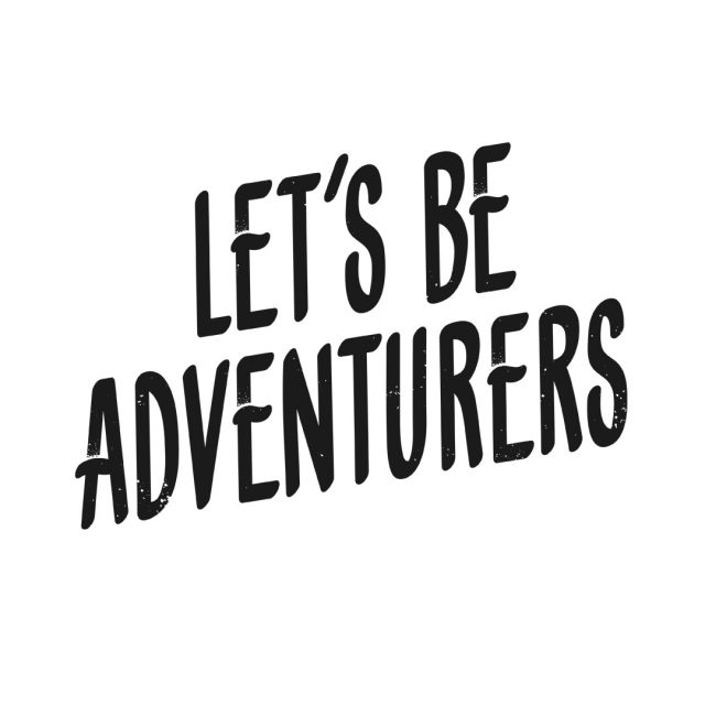 Let´ be adventurers